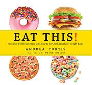 EAT THIS! by Andrea Curtis
