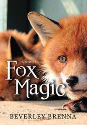 FOX MAGIC by Beverley Brenna