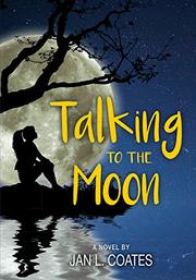 TALKING TO THE MOON by Jan L. Coates