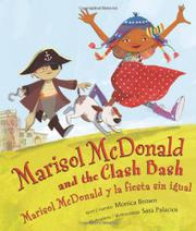 MARISOL MCDONALD AND THE CLASH BASH/MARISOL MCDONALD Y LA FIESTA SIN IGUAL by Monica Brown