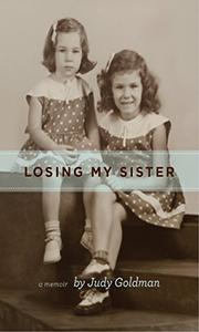 LOSING MY SISTER by Judy Goldman