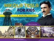 NIKOLA TESLA FOR KIDS by Amy M. O'Quinn