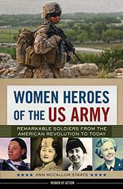 WOMEN HEROES OF THE US ARMY by Ann McCallum Staats