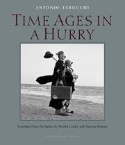 TIME AGES IN A HURRY by Antonio Tabucchi