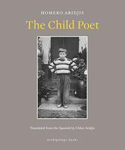 THE CHILD POET by Homero Aridjis