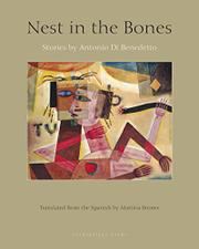 NEST IN THE BONES by Antonio  Di Benedetto