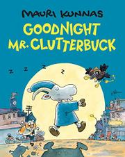 GOOD NIGHT, MR. CLUTTERBUCK by Mauri  Kunnas