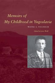 MEMOIRS OF MY CHILDHOOD IN YUGOSLAVIA by Wayne S. Vucinich