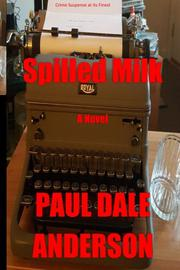 Spilled Milk by Paul Dale Anderson