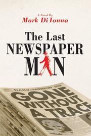 THE LAST NEWSPAPERMAN by Mark Di Ionno