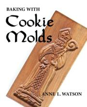 Baking with Cookie Molds (2nd Edition) by Anne L. Watson
