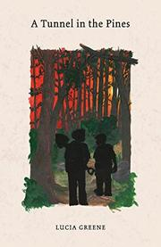 A TUNNEL IN THE PINES by Lucia Greene