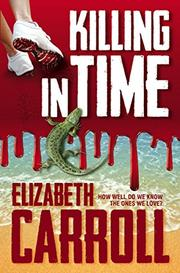 KILLING IN TIME by Elizabeth Carroll