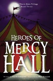 HEROES OF MERCY HALL by Garth Edwards