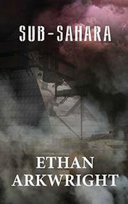 SUB-SAHARA by Ethan Arkwright