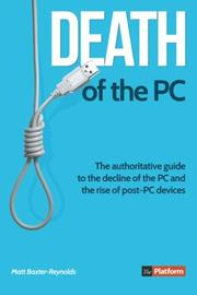 DEATH OF THE PC by Matt Baxter-Reynolds