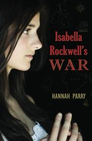 ISABELLA ROCKWELL'S WAR by Hannah Parry