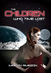 The Children Who Time Lost by Marvin Amazon