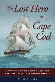 The Lost Hero of Cape Cod by Vincent Miles