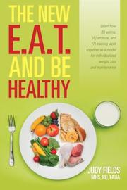 The New E.A.T. and Be Healthy by Judy Fields