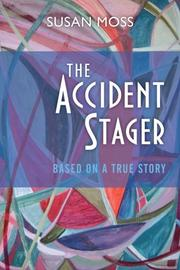 THE ACCIDENT STAGER by Susan Moss