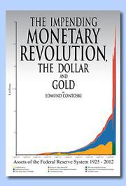 The Impending Monetary Revolution, the Dollar and Gold by Edmund Contoski