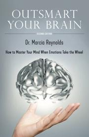 OUTSMART YOUR BRAIN by Marcia  Reynolds