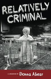 Relatively Criminal:  A Memoir by Donna Abear
