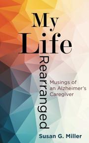 MY LIFE REARRANGED  by Susan G.  Miller