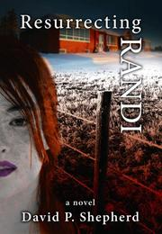 RESURRECTING RANDI by David P. Shepherd