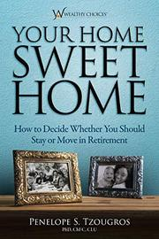 YOUR HOME SWEET HOME by Penelope S.  Tzougros