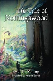 The Tale of Nottingswood by J. R. Young