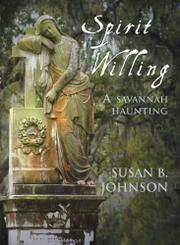 SPIRIT WILLING by Susan B. Johnson