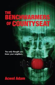 THE BENCHWARMERS OF COUNTYSEAT by Acwel Adam