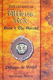 THE LEGEND OF ATTICUS REX by Philippe de Vosjoli