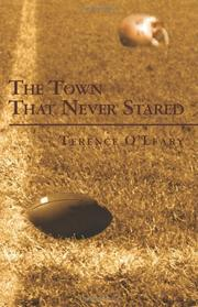 THE TOWN THAT NEVER STARED by Terence O'Leary
