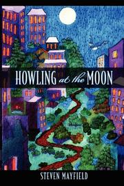 HOWLING AT THE MOON by Steven Mayfield