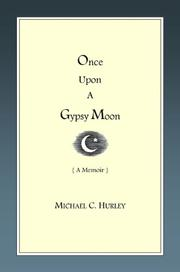 ONCE UPON A GYPSY MOON by Michael C. Hurley