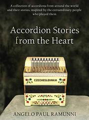 ACCORDION STORIES FROM THE HEART by Angelo Paul Ramunni