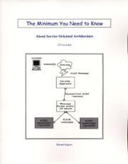 THE MINIMUM YOU NEED TO KNOW ABOUT SERVICE ORIENTED ARCHITECTURE by Roland Hughes