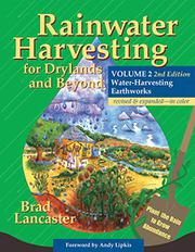 RAINWATER HARVESTING FOR DRYLANDS AND BEYOND by Brad Lancaster