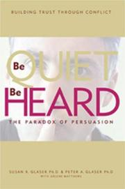 BE QUIET, BE HEARD by Susan R. Glaser Ph.D.