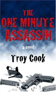THE ONE MINUTE ASSASSIN by Troy Cook