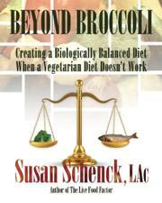 BEYOND BROCCOLI by Susan Schenck