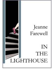 IN THE LIGHTHOUSE by Jeanne Farewell