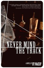 NEVER MIND THE TRACK by Sy Nazif