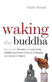 Waking the Buddha by Clark Strand