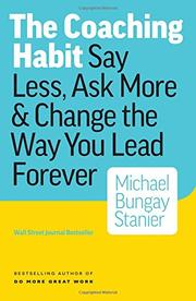 The Coaching Habit by Michael Bungay Stanier