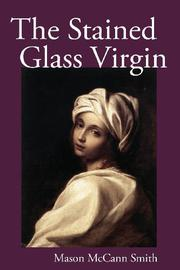 THE STAINED GLASS VIRGIN by Mason McCann Smith