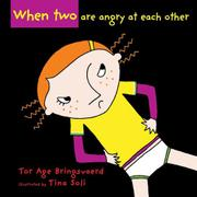 WHEN TWO ARE ANGRY AT EACH OTHER by Tor Age Bringsvaerd